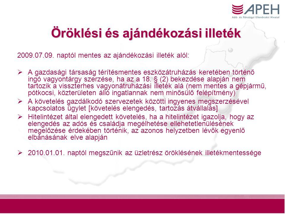 2 2009.07.09. naptól mentes az ajándékozási illeték alól:  A gazdasági társaság térítésmentes eszközátruházás keretében történő ingó vagyontárgy szer