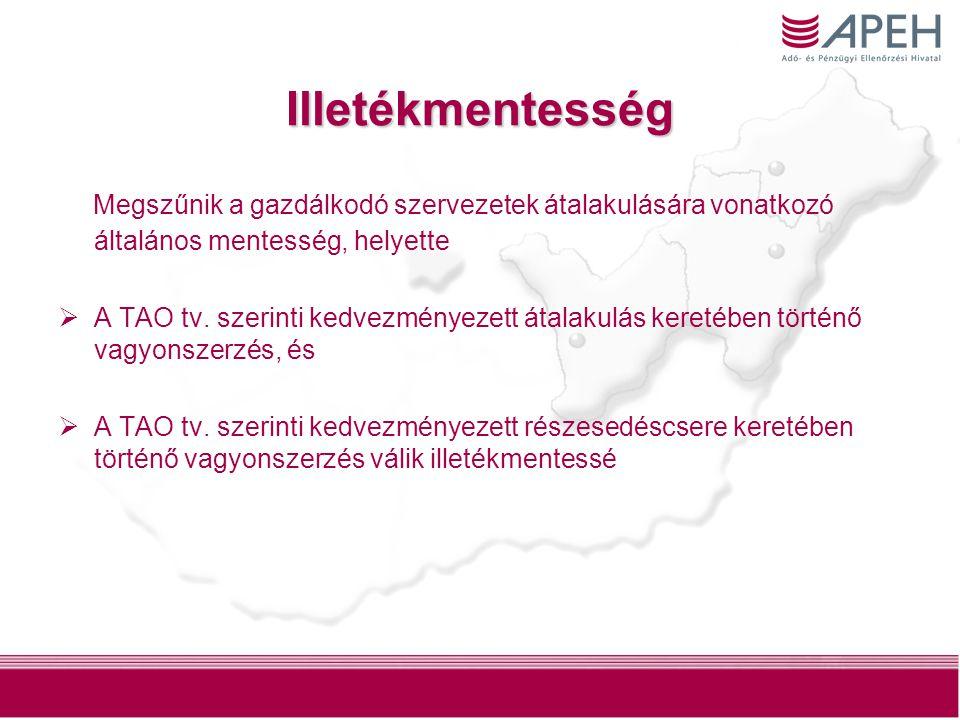 9 Lízingcégek Az ingatlanforgalmazók kedvezményét (2% -os illeték), valamint a gépjárműforgalmazók mentességét 2010.01.01.