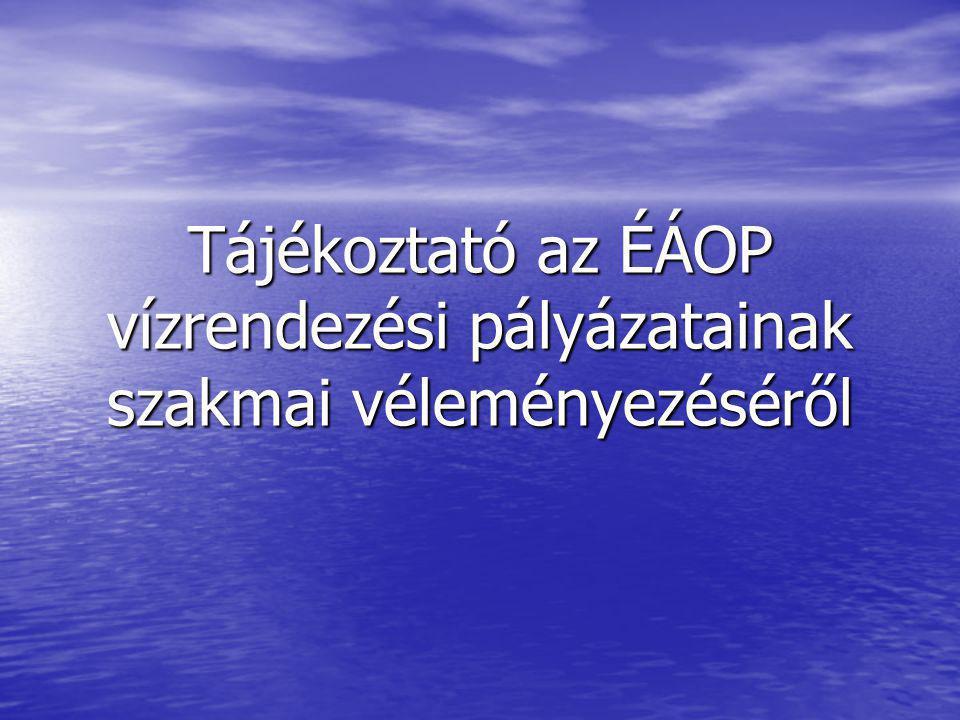 Tájékoztató az ÉÁOP vízrendezési pályázatainak szakmai véleményezéséről