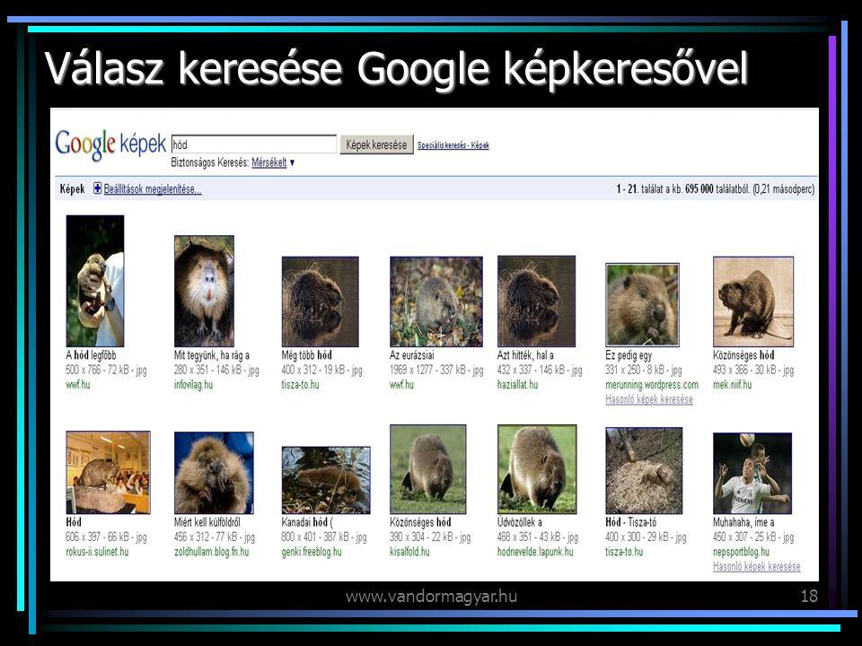 www.vandormagyar.hu18 Válasz keresése Google képkeresővel