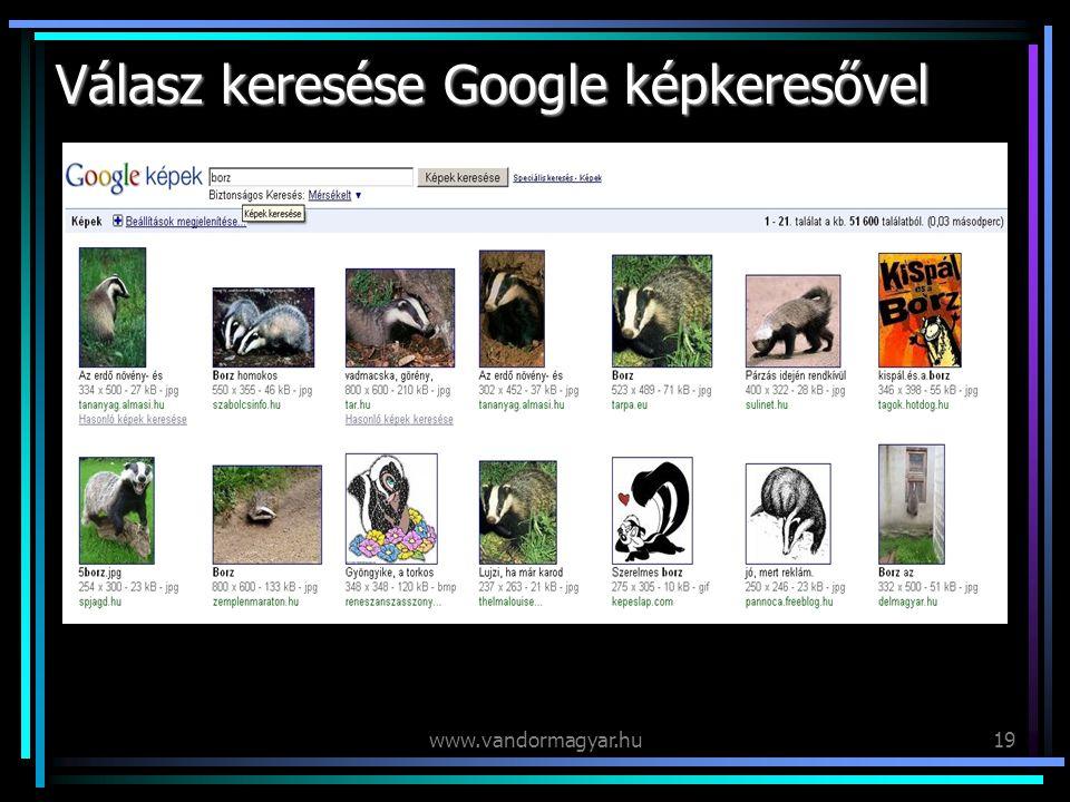 www.vandormagyar.hu19 Válasz keresése Google képkeresővel