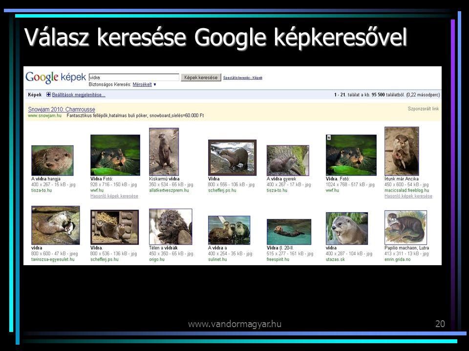 www.vandormagyar.hu20 Válasz keresése Google képkeresővel