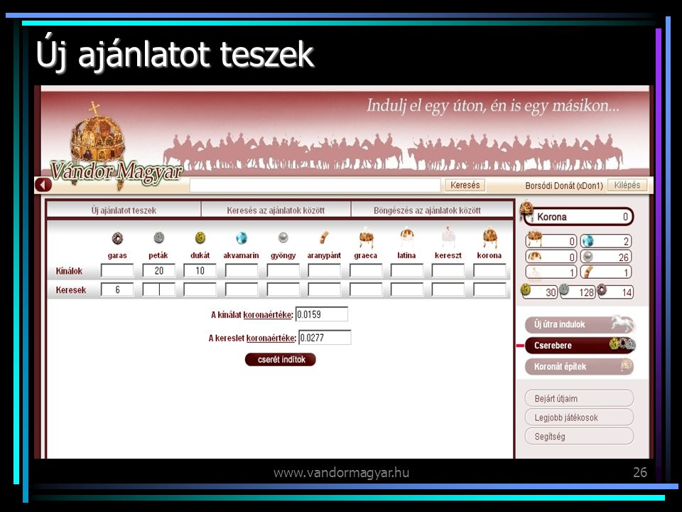 www.vandormagyar.hu26 Új ajánlatot teszek