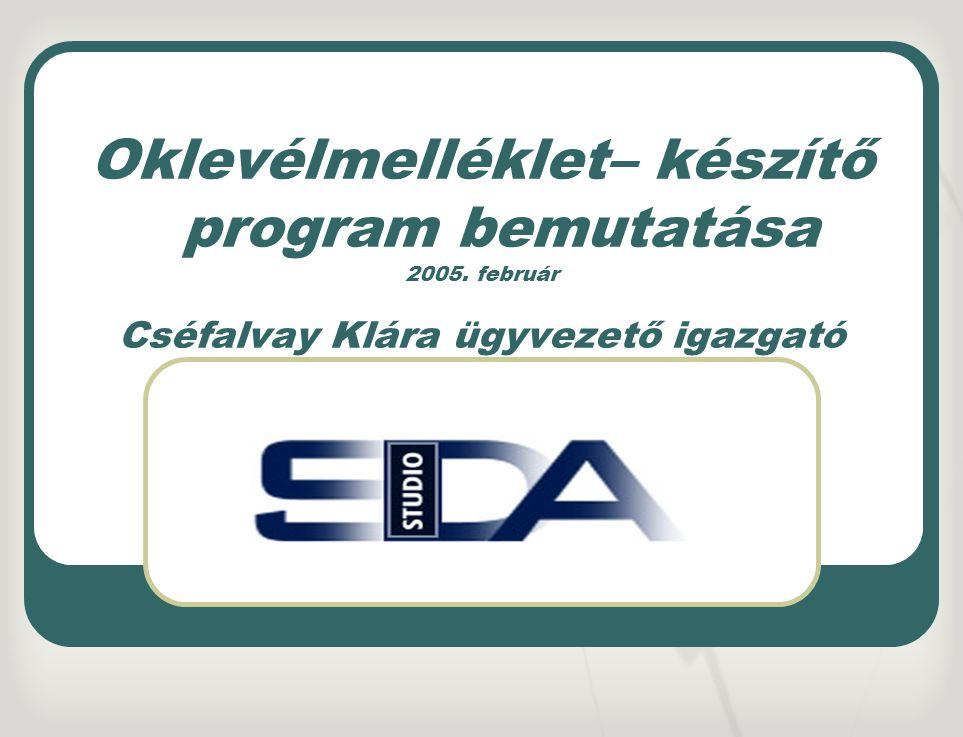 Oklevélmelléklet– készítő program bemutatása 2005. február Cséfalvay Klára ügyvezető igazgató