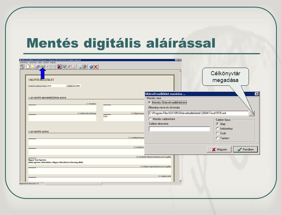 Mentés digitális aláírással Célkönyvtár megadása