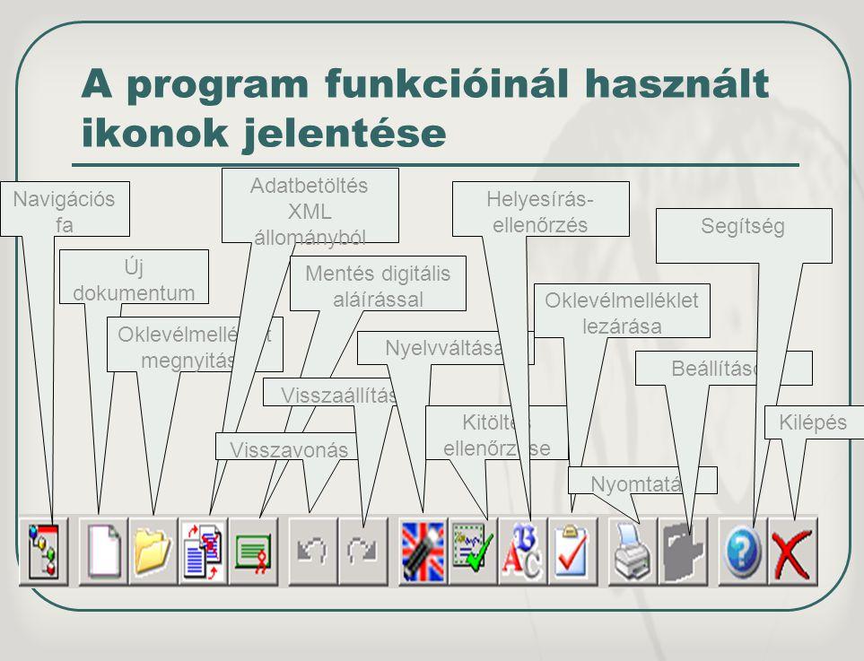A program funkcióinál használt ikonok jelentése Navigációs fa Új dokumentum Oklevélmelléklet megnyitása Adatbetöltés XML állományból Mentés digitális