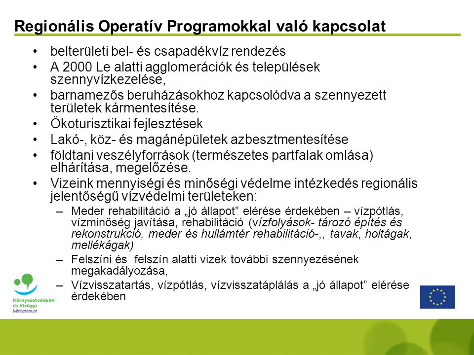 Regionális Operatív Programokkal való kapcsolat belterületi bel- és csapadékvíz rendezés A 2000 Le alatti agglomerációk és települések szennyvízkezelé