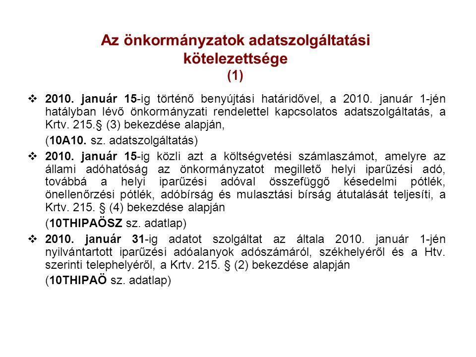 Az önkormányzatok adatszolgáltatási kötelezettsége (1)  2010. január 15-ig történő benyújtási határidővel, a 2010. január 1-jén hatályban lévő önkorm