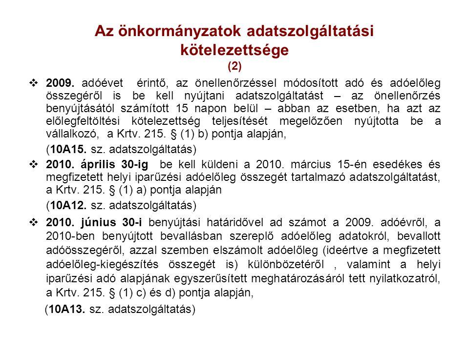 Az önkormányzatok adatszolgáltatási kötelezettsége (2)  2009. adóévet érintő, az önellenőrzéssel módosított adó és adóelőleg összegéről is be kell ny