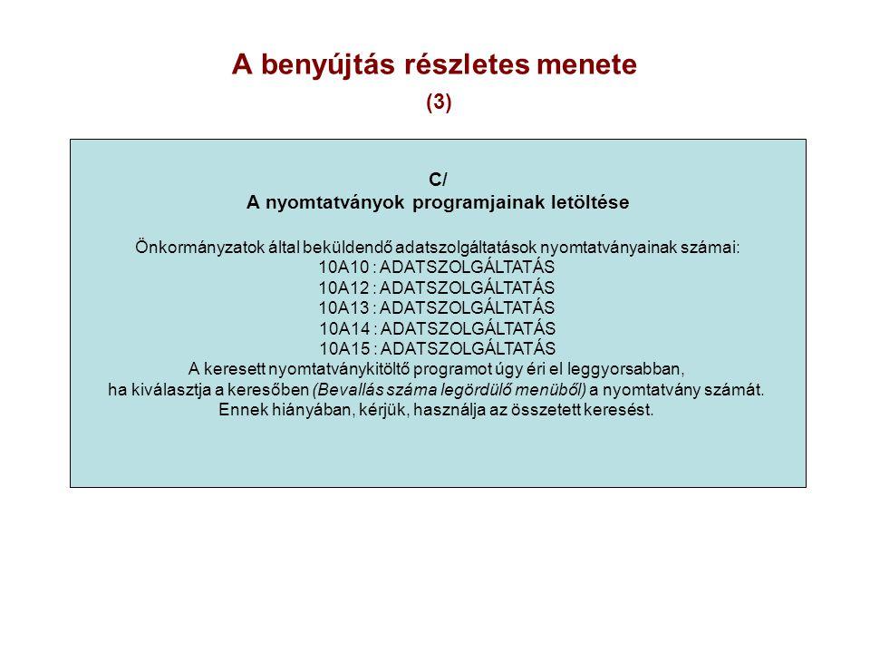 A benyújtás részletes menete (3) C/ A nyomtatványok programjainak letöltése Önkormányzatok által beküldendő adatszolgáltatások nyomtatványainak számai