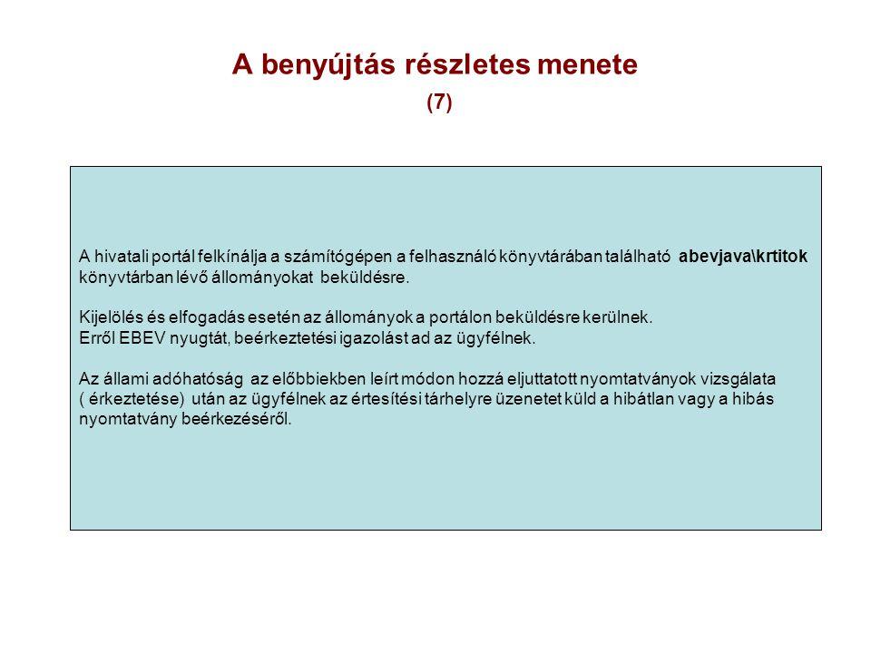 A benyújtás részletes menete (7) A hivatali portál felkínálja a számítógépen a felhasználó könyvtárában található abevjava\krtitok könyvtárban lévő ál