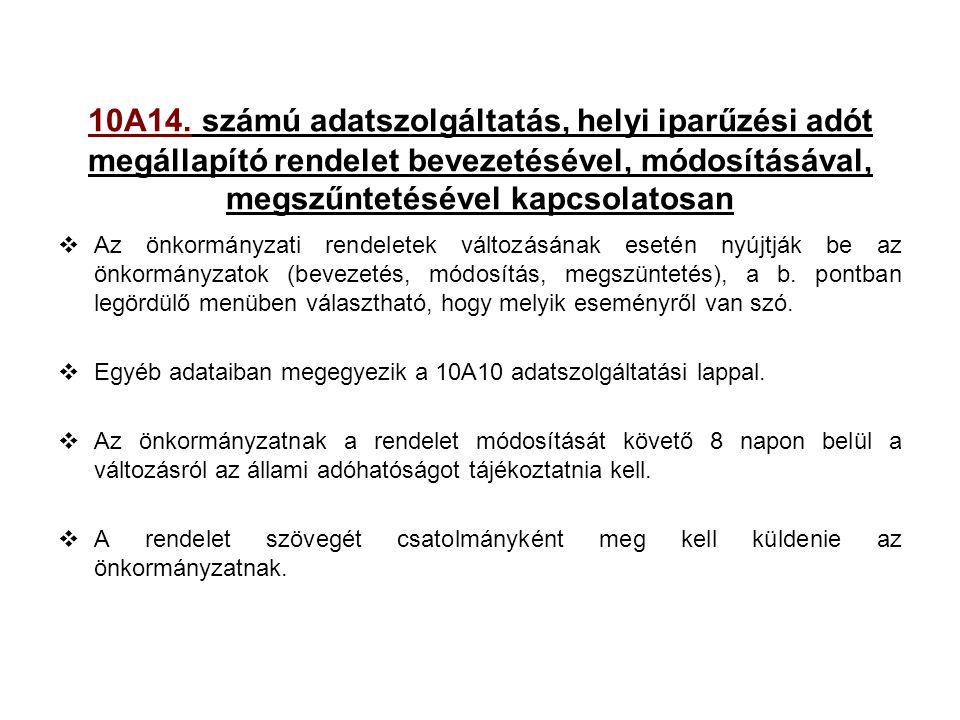 10A14. számú adatszolgáltatás, helyi iparűzési adót megállapító rendelet bevezetésével, módosításával, megszűntetésével kapcsolatosan  Az önkormányza