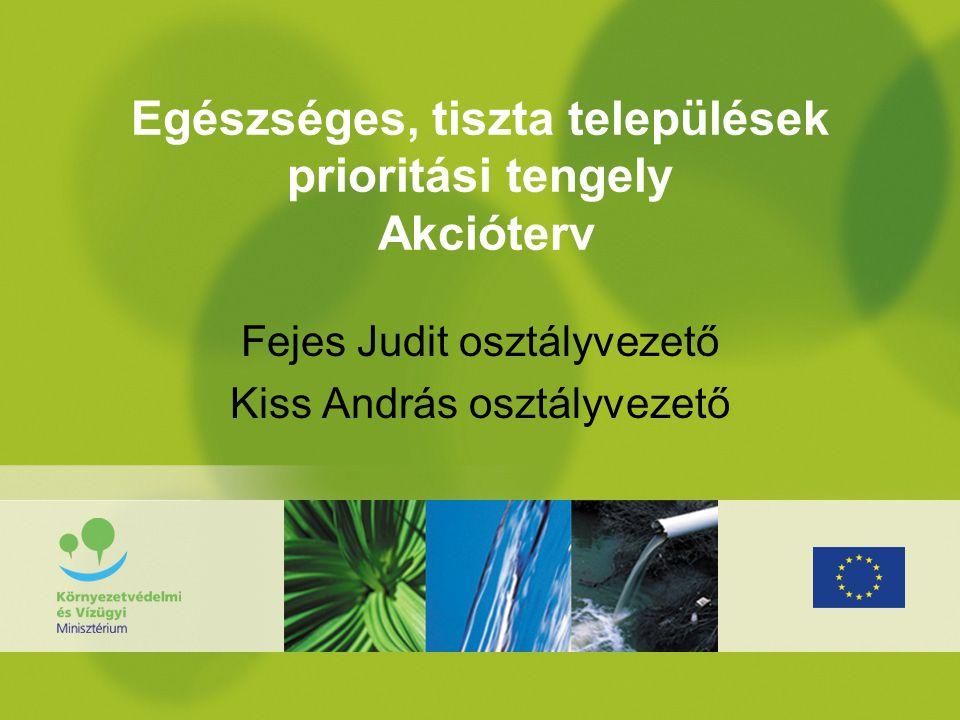 22 Egészséges, tiszta települések prioritási tengely Akcióterv Szennyvízkezelés intézkedés