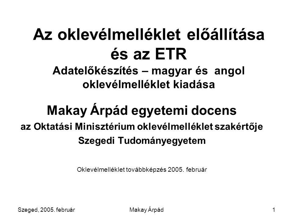 Szeged, 2005. februárMakay Árpád12 Akkreditációs tárgyak fordítása