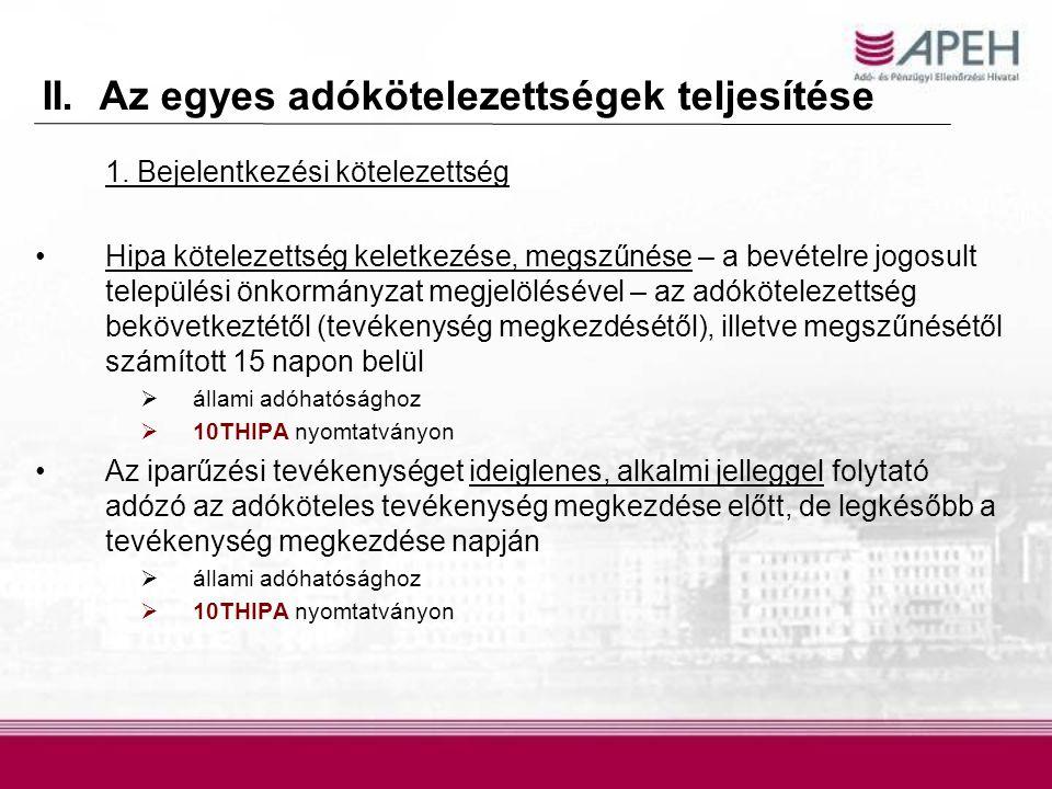 2.Bevallási kötelezettség A 2009. adóévről szóló HIPA-bevallás benyújtása (hi.