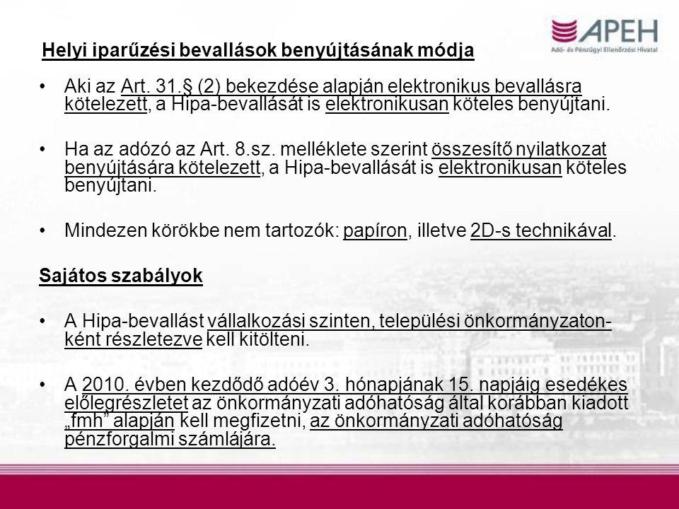 Helyi iparűzési bevallások benyújtásának módja Aki az Art. 31.§ (2) bekezdése alapján elektronikus bevallásra kötelezett, a Hipa-bevallását is elektro