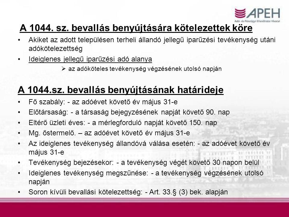 A 1044. sz. bevallás benyújtására kötelezettek köre Akiket az adott településen terheli állandó jellegű iparűzési tevékenység utáni adókötelezettség I