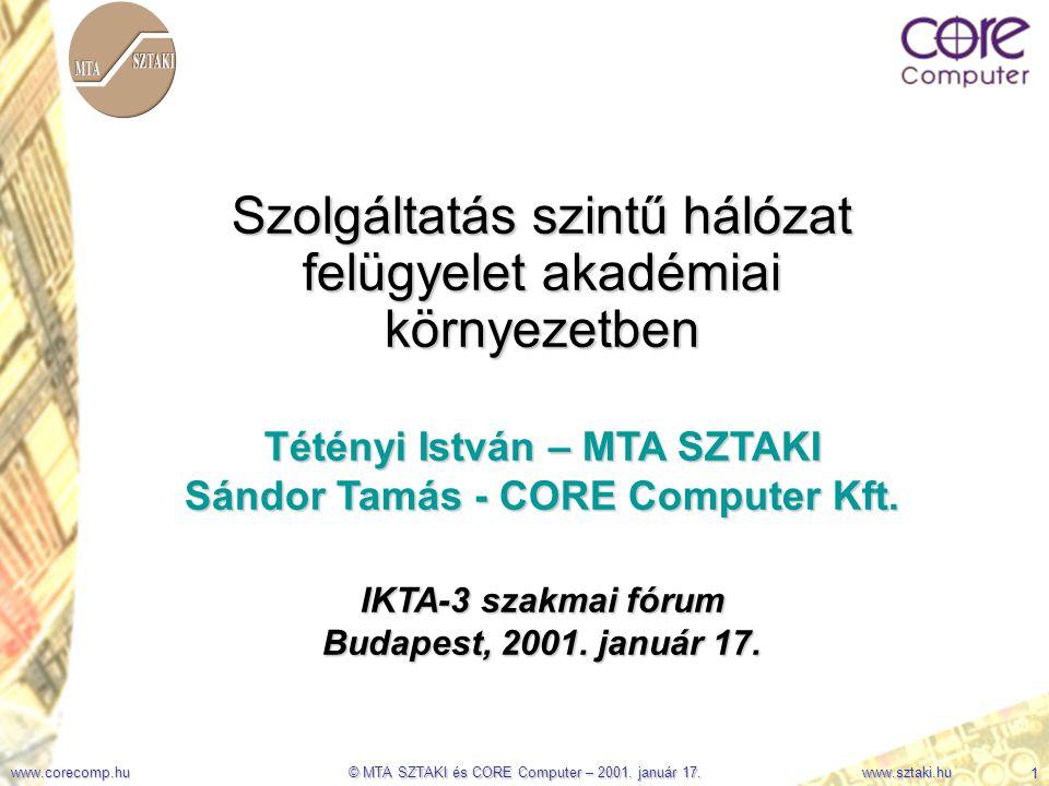 www.corecomp.hu 12 © MTA SZTAKI és CORE Computer – 2001.