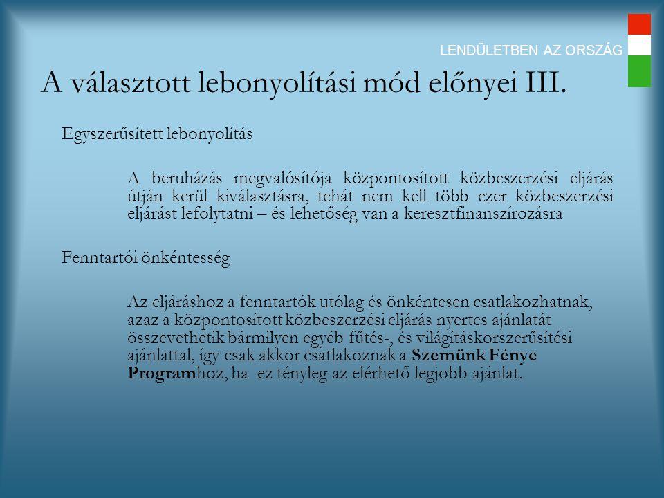 LENDÜLETBEN AZ ORSZÁG A választott lebonyolítási mód előnyei III.