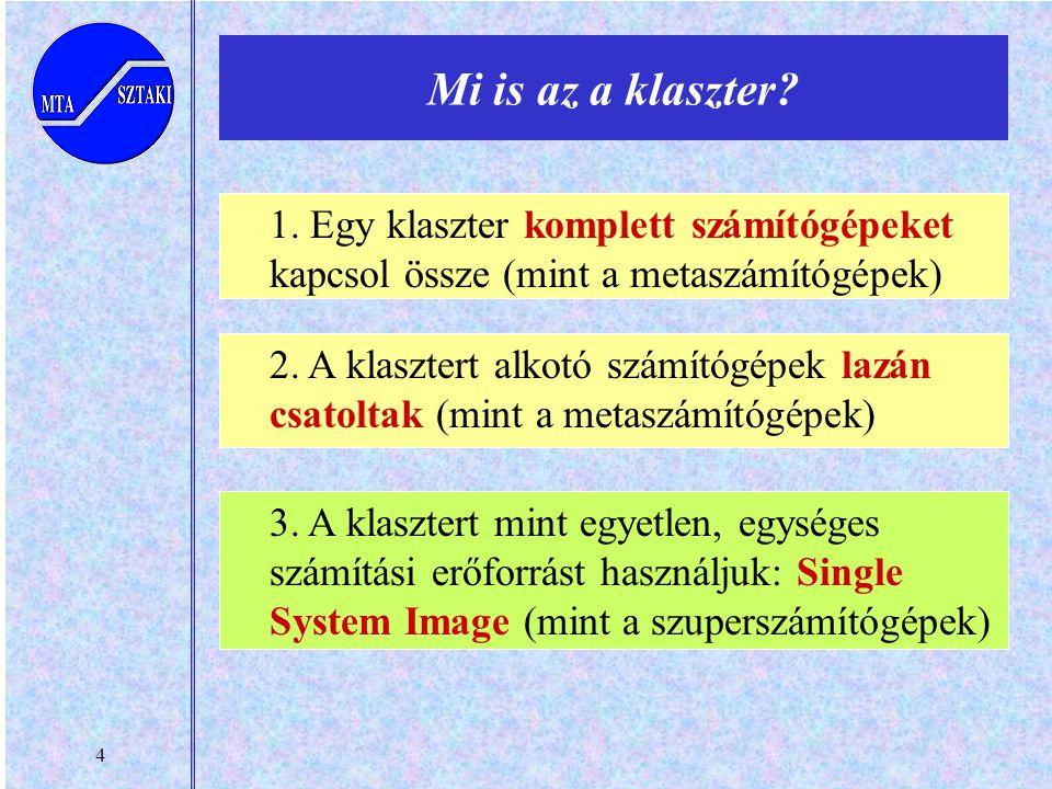 4 Mi is az a klaszter. 1.