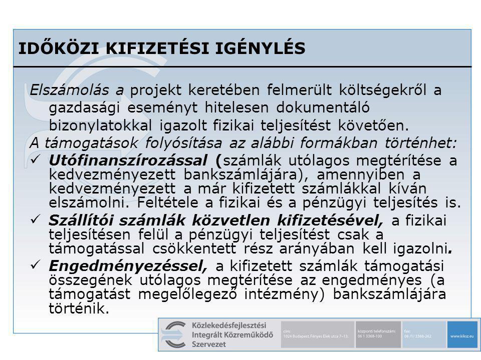 8 IDŐKÖZI KIFIZETÉSI IGÉNYLÉS Elszámolás a projekt keretében felmerült költségekről a gazdasági eseményt hitelesen dokumentáló bizonylatokkal igazolt