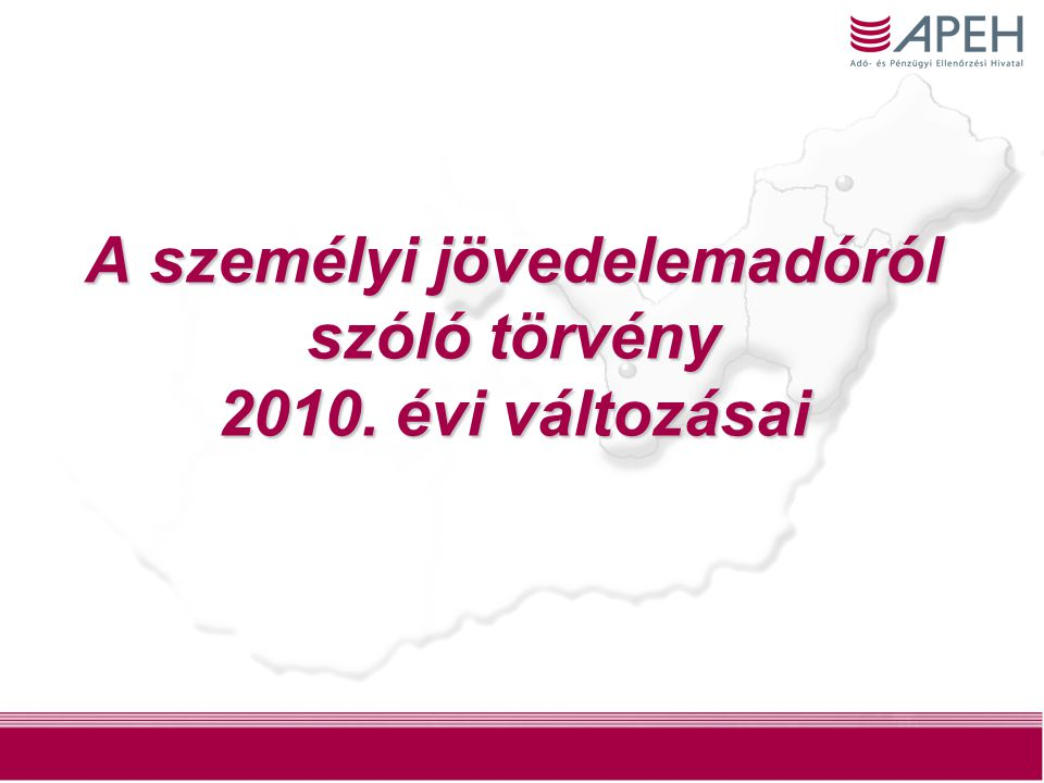 1 A személyi jövedelemadóról szóló törvény 2010. évi változásai
