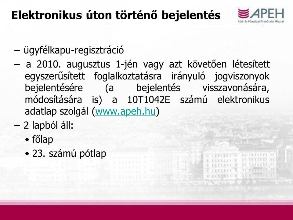 Elektronikus úton történő bejelentés − ügyfélkapu-regisztráció − a 2010. augusztus 1-jén vagy azt követően létesített egyszerűsített foglalkoztatásra