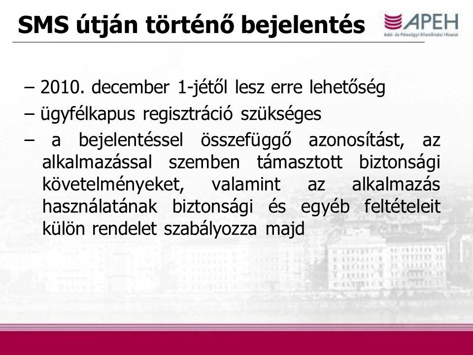 SMS útján történő bejelentés – 2010. december 1-jétől lesz erre lehetőség – ügyfélkapus regisztráció szükséges – a bejelentéssel összefüggő azonosítás