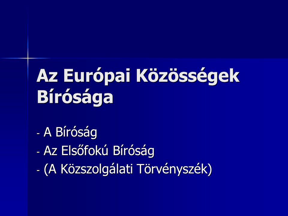 Az Európai Közösségek Bírósága - A Bíróság - Az Elsőfokú Bíróság - (A Közszolgálati Törvényszék)