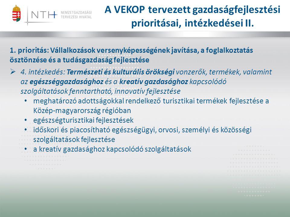 1. prioritás: Vállalkozások versenyképességének javítása, a foglalkoztatás ösztönzése és a tudásgazdaság fejlesztése  4. intézkedés: Természeti és ku