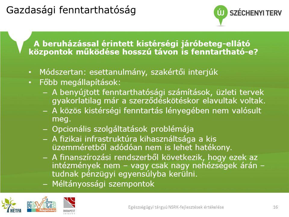 Gazdasági fenntarthatóság A beruházással érintett kistérségi járóbeteg-ellátó központok működése hosszú távon is fenntartható-e.