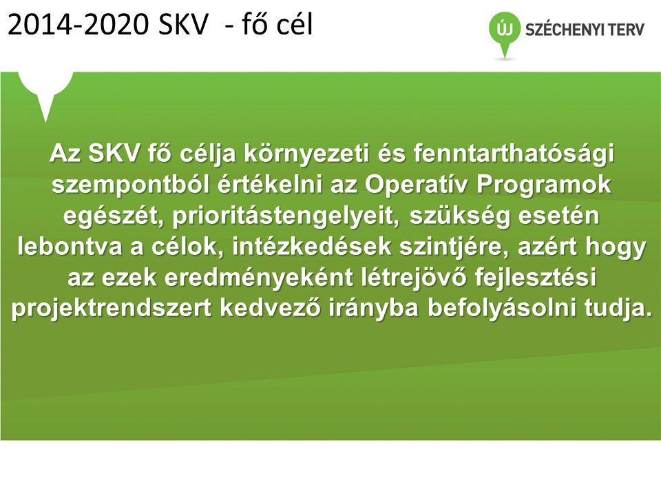 Az SKV fő célja környezeti és fenntarthatósági szempontból értékelni az Operatív Programok egészét, prioritástengelyeit, szükség esetén lebontva a cél