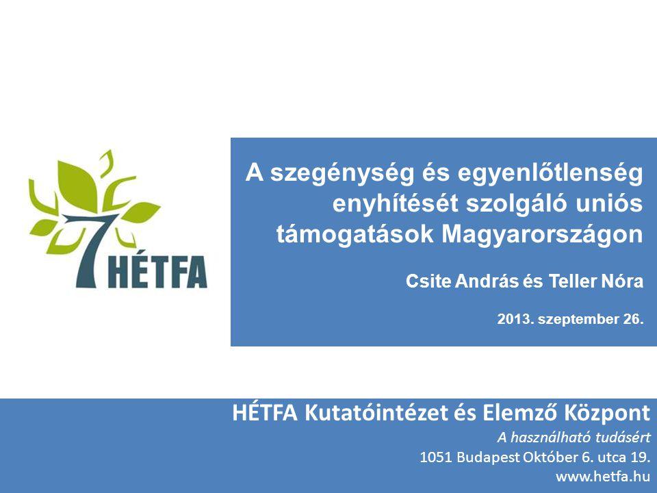 4th Evaluation Conference HETFA Research Institute and Center for Social and Exconomic Analysis 26 September 2013 Fő üzenetek A szegénység mértékének csökkentésében a fejlesztéspolitika mozgástere szűk Indokolatlanul túlzott várakozások 2007-ben a fejlesztéspolitikával szemben – a társadalmi befogadás területén is Külső tényezők (gazdasági válság, közpénzügyi szanálás, negatív ösztönzők erősítése) kedvezőtlenül befolyásolták az eredményességet Vannak eredmények, de még több a tanulság, amiből 2014-2020-ban építkezni lehet 2