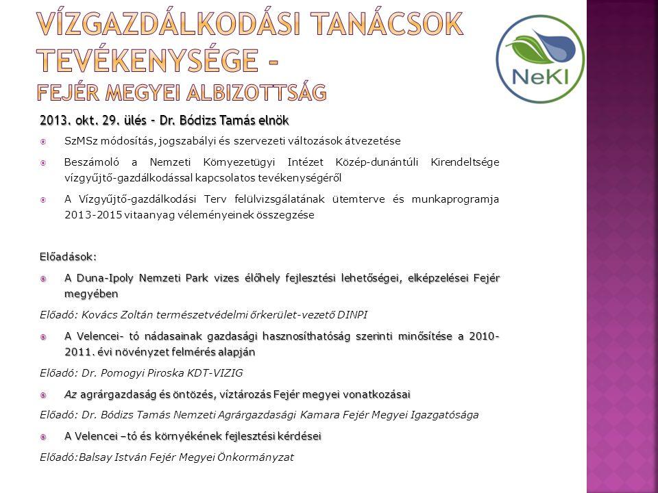 2013. okt. 29. ülés – Dr. Bódizs Tamás elnök  SzMSz módosítás, jogszabályi és szervezeti változások átvezetése  Beszámoló a Nemzeti Környezetügyi In