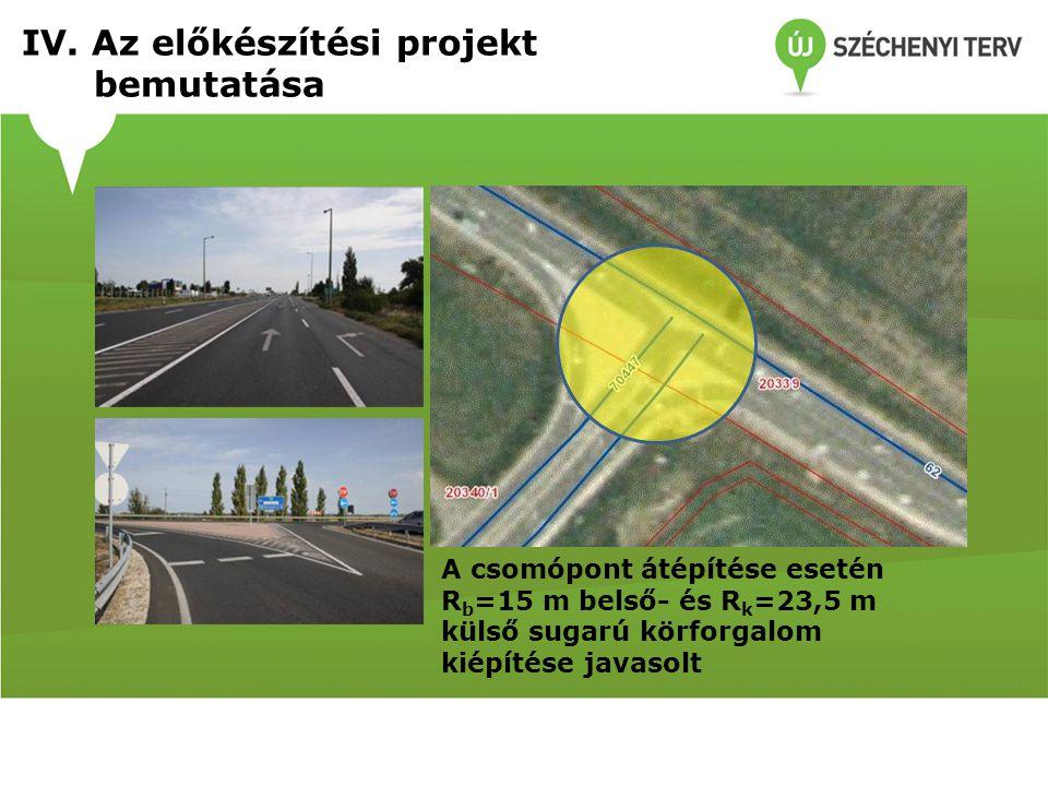 62. sz. főút – 70447. j. út (M7 alcsomópont) csomópontja A csomópont átépítése esetén R b =15 m belső- és R k =23,5 m külső sugarú körforgalom kiépíté