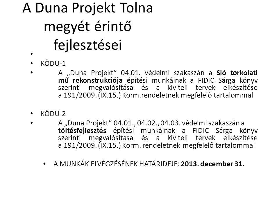 """KÖDU-1 A """"Duna Projekt"""" 04.01. védelmi szakaszán a Sió torkolati mű rekonstrukciója építési munkáinak a FIDIC Sárga könyv szerinti megvalósítása és a"""