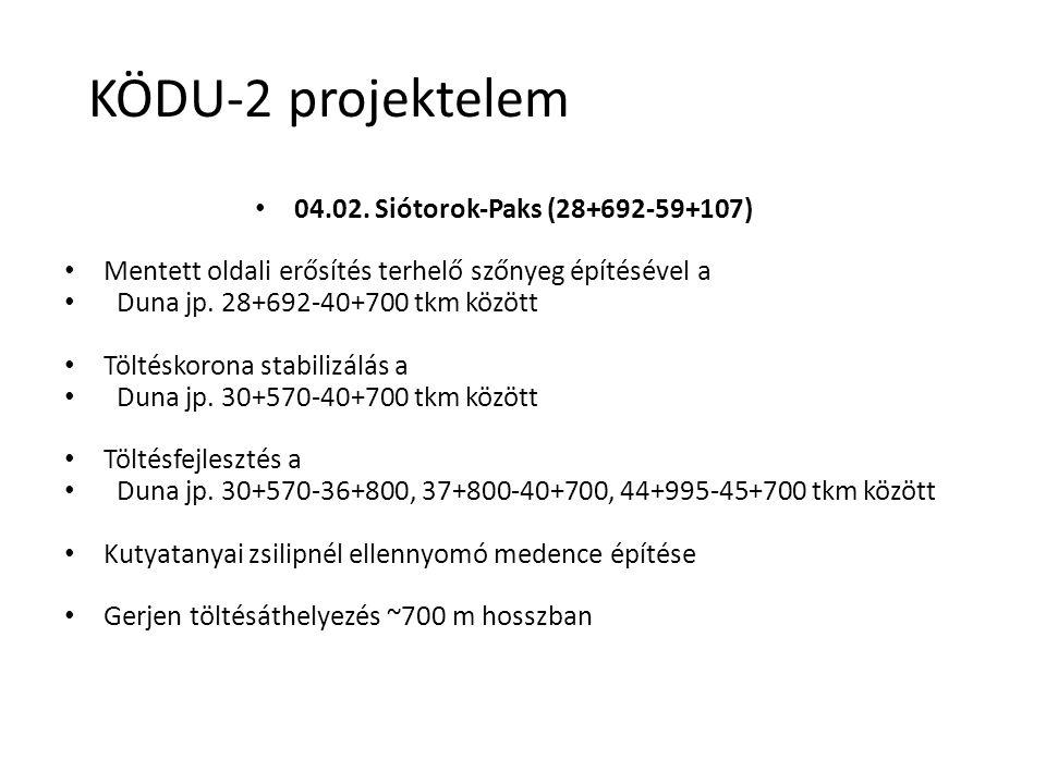 04.02. Siótorok-Paks (28+692-59+107) Mentett oldali erősítés terhelő szőnyeg építésével a Duna jp. 28+692-40+700 tkm között Töltéskorona stabilizálás