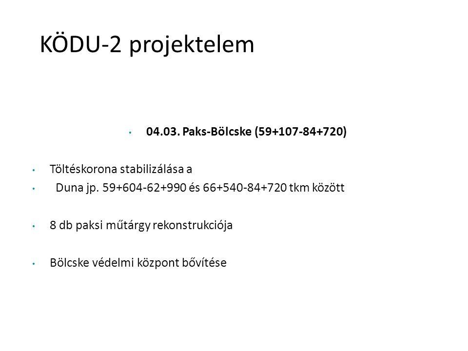 04.03. Paks-Bölcske (59+107-84+720) Töltéskorona stabilizálása a Duna jp. 59+604-62+990 és 66+540-84+720 tkm között 8 db paksi műtárgy rekonstrukciója