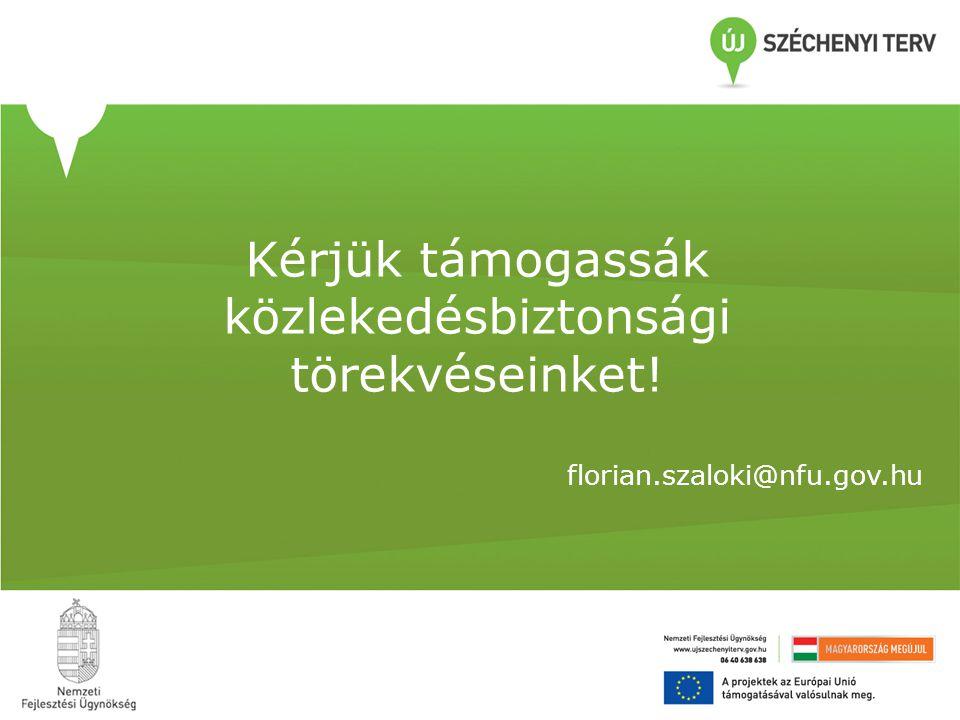 Kérjük támogassák közlekedésbiztonsági törekvéseinket! florian.szaloki@nfu.gov.hu