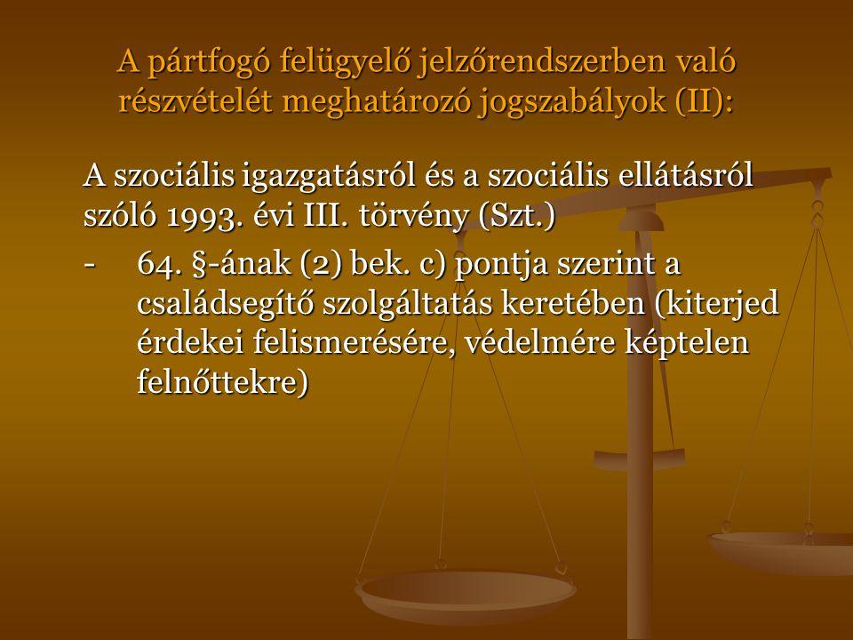 A pártfogó felügyelő jelzőrendszerben való részvételét meghatározó jogszabályok (II): A szociális igazgatásról és a szociális ellátásról szóló 1993. é