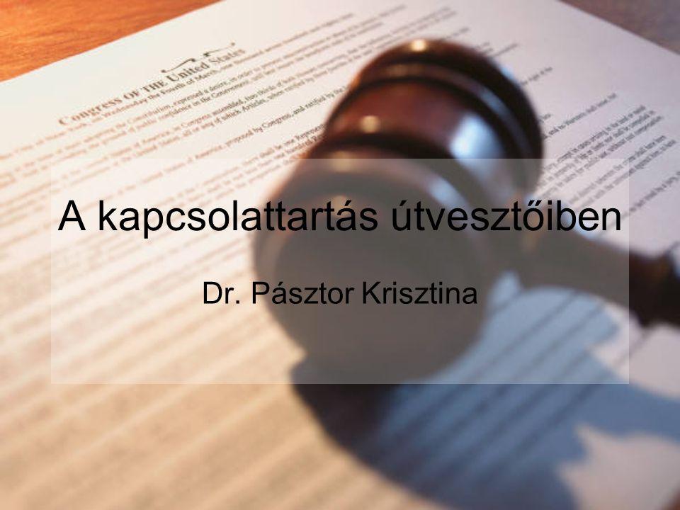 A kapcsolattartás útvesztőiben Dr. Pásztor Krisztina