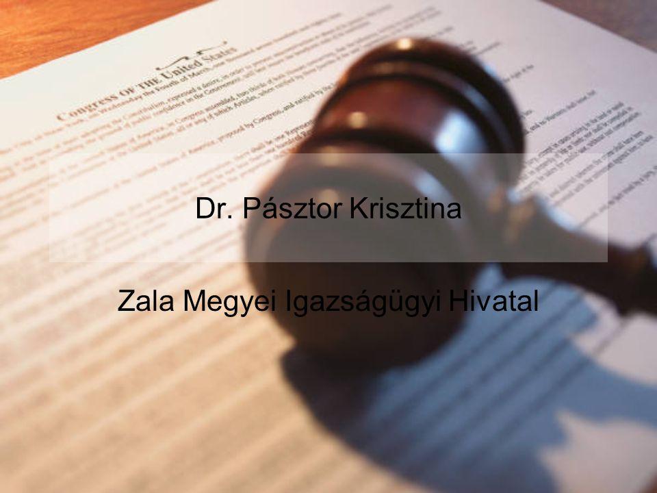 Dr. Pásztor Krisztina Zala Megyei Igazságügyi Hivatal