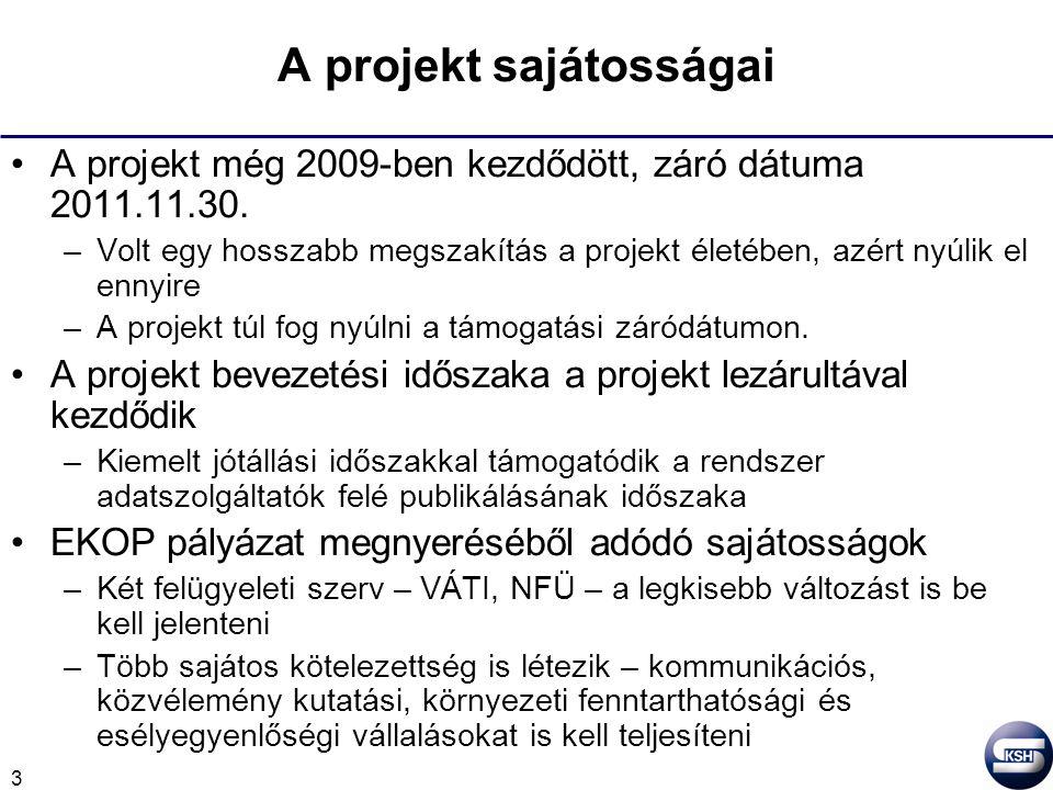3 A projekt sajátosságai A projekt még 2009-ben kezdődött, záró dátuma 2011.11.30.