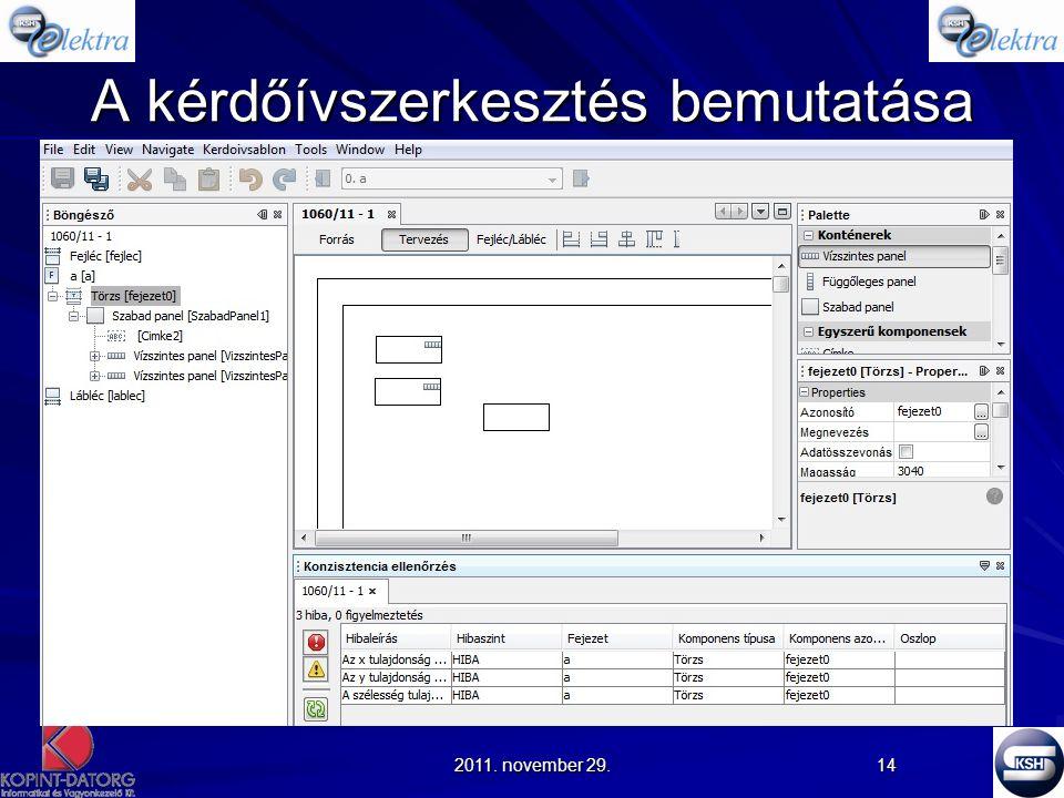 2011. november 29. 14 A kérdőívszerkesztés bemutatása