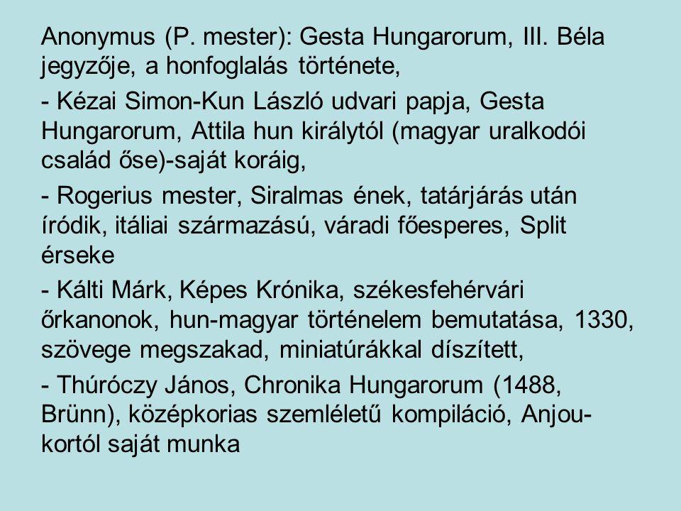Anonymus (P. mester): Gesta Hungarorum, III. Béla jegyzője, a honfoglalás története, - Kézai Simon-Kun László udvari papja, Gesta Hungarorum, Attila h
