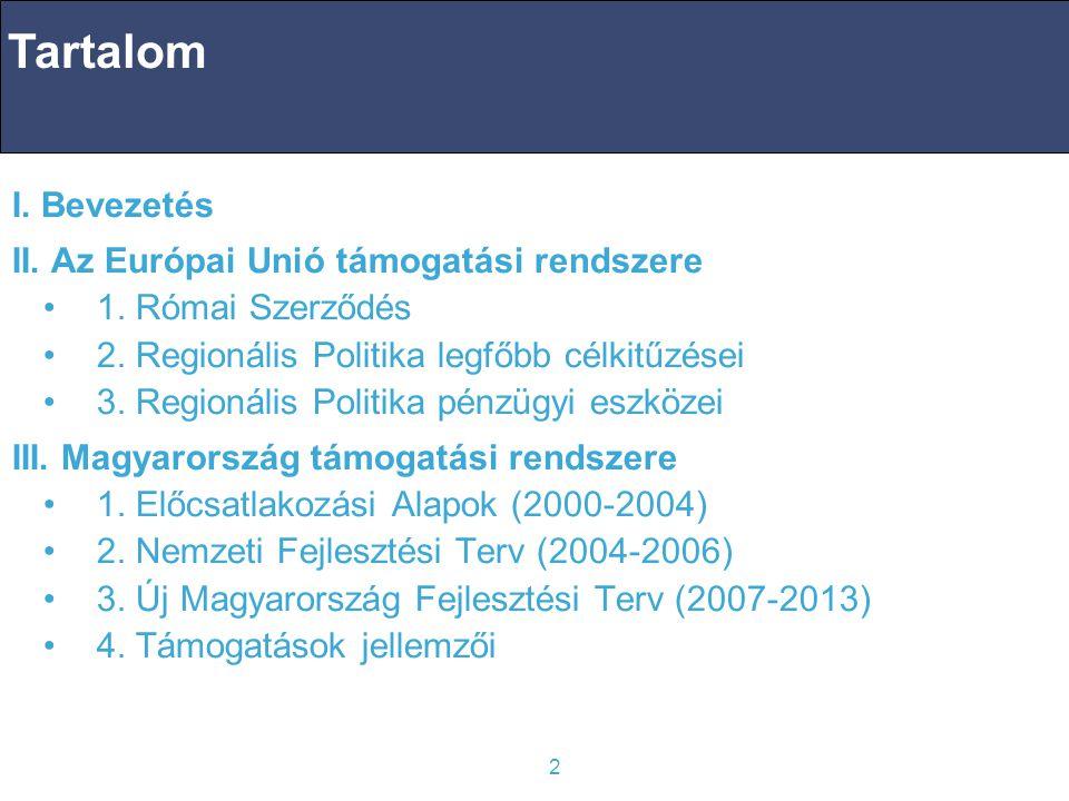 2 I.Bevezetés II. Az Európai Unió támogatási rendszere 1.
