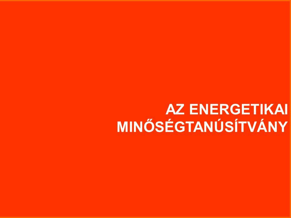 Az épületenergetikai szabályozás31 AZ ENERGETIKAI MINŐSÉGTANÚSÍTVÁNY