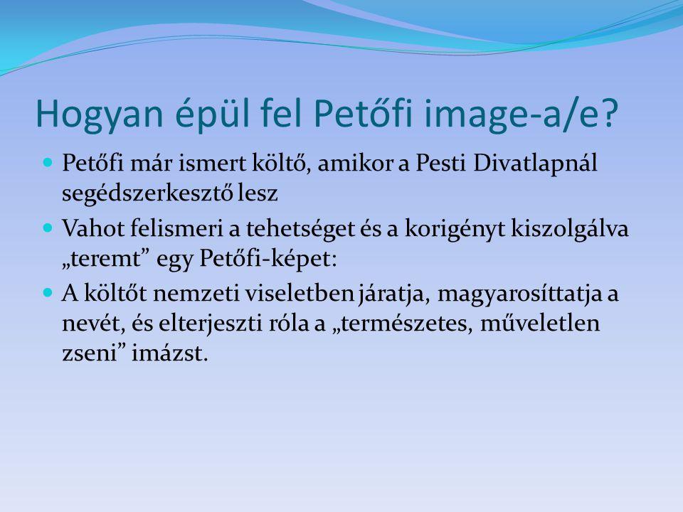 Hogyan épül fel Petőfi image-a/e.