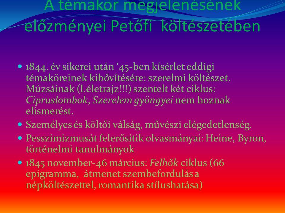 A témakör megjelenésének előzményei Petőfi költészetében 1844.