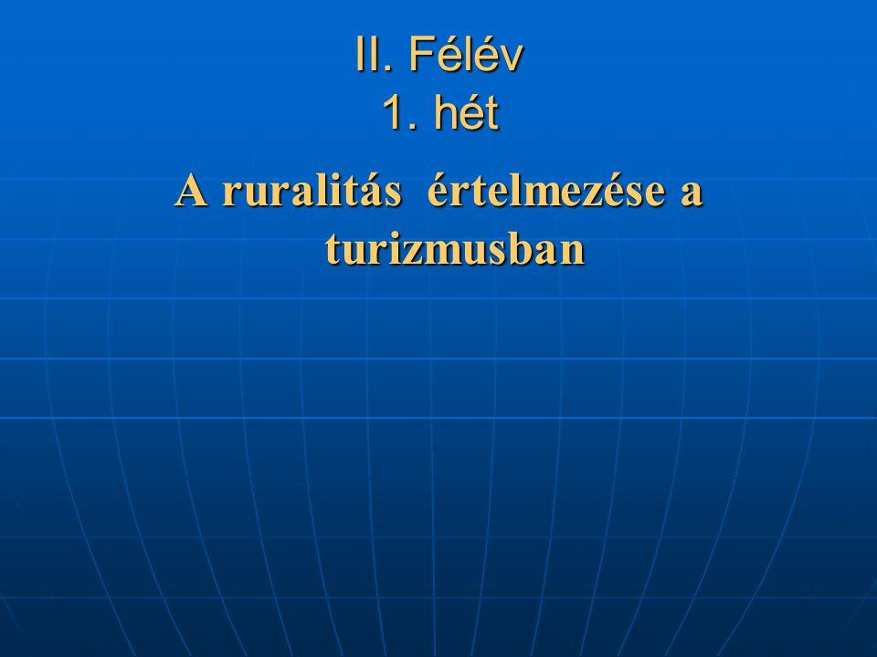 II. Félév 1. hét A ruralitás értelmezése a turizmusban